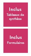 Inclus tableaux de synthèse et formulaires