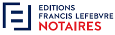 Editions Francis Lefebvre Notaires